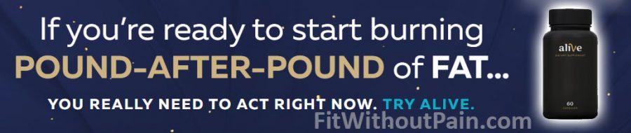 Alive Start Burning Pound after Pound