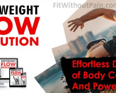 Bodyweight Flow Evolution Review – Could It Work for You?