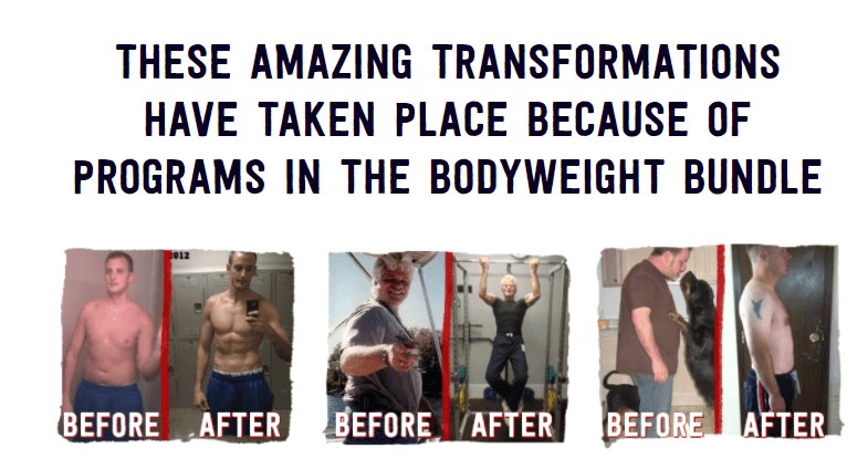 These amazing bodyweight transformations have taken place because of programs in the bodyweight bundle