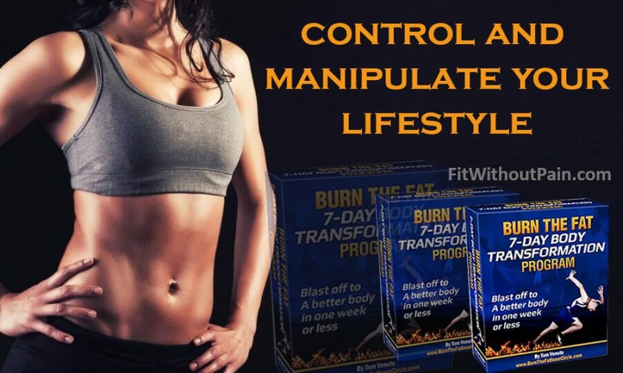 Burn the Fat Control and Manipulate your Lifestyle