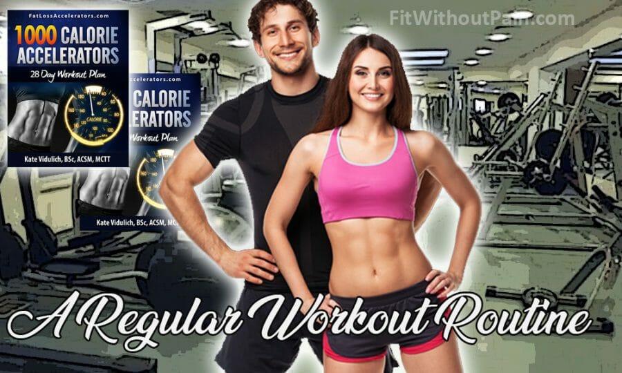 Fat Loss Accelerators A Regular Workout Routine
