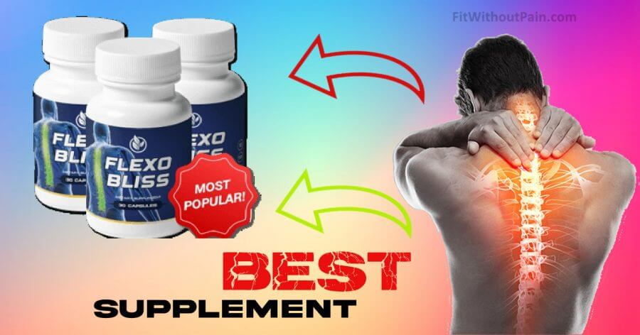 FlexoBliss The Best Supplement
