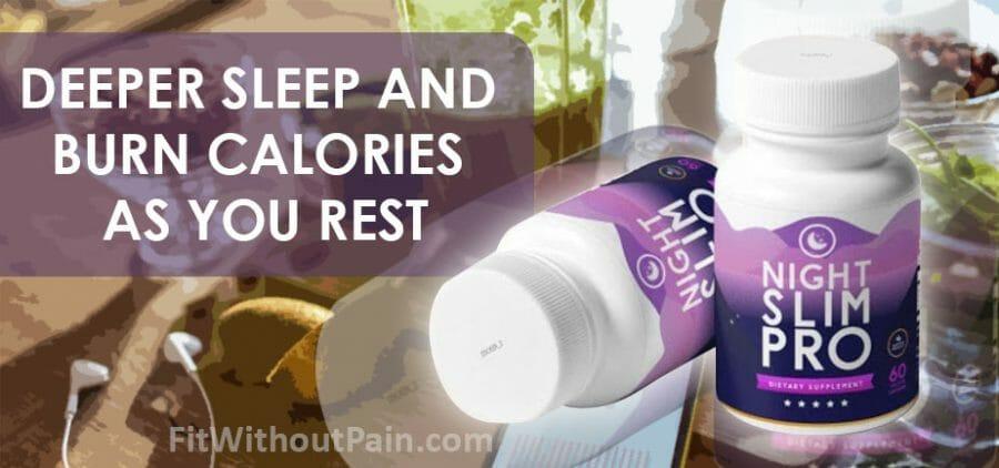 Night Slim Pro Deeper Sleep and Burn Calories