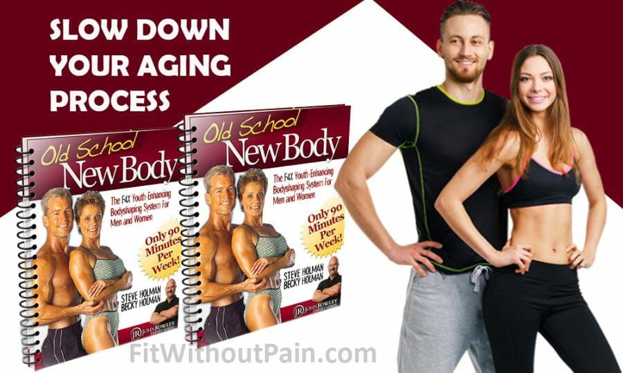 Old School New Body Slow Down Your Aging Process