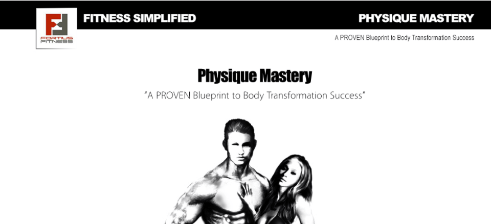 Physique mastery is a proven blueprint to body transformation