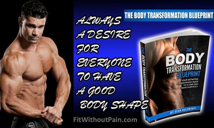 The Body Transformation Blueprint Always A Desire