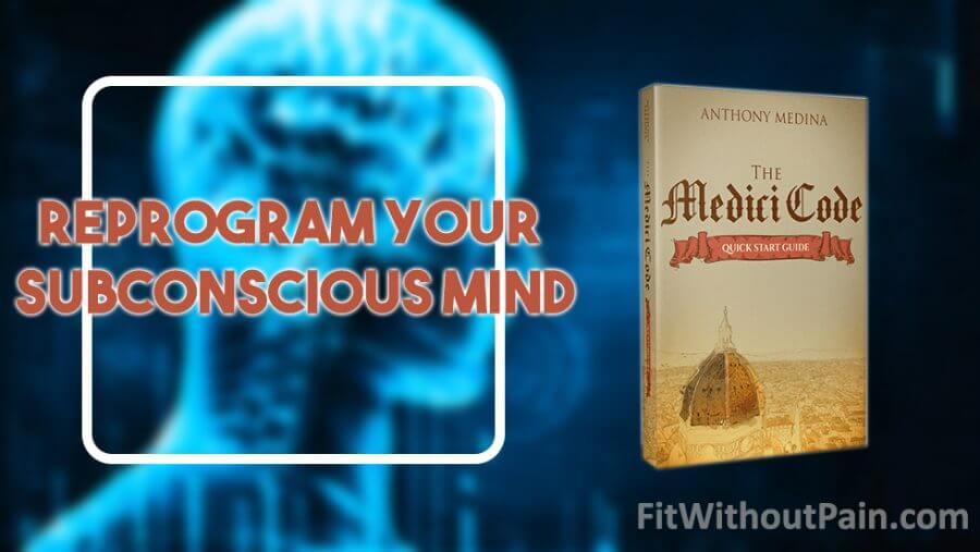 The Medici Code Reprogram your Subconscious Mind