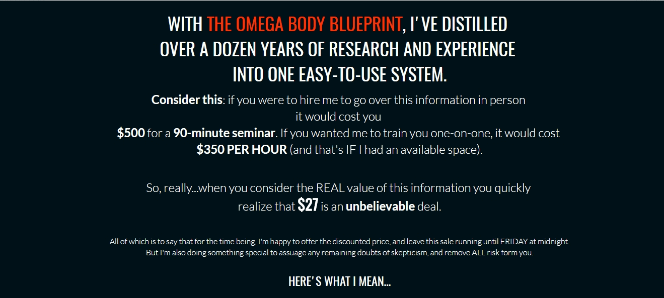 WITH THE OMEGA BODY BLUEPRINT, I'VE DISTILLED OVER A DOZEN YEARS OF RESEARCH AND EXPERIENCE INTO ONE EASY TO USE SYSTEM. This review will help people to choose what will be best for them