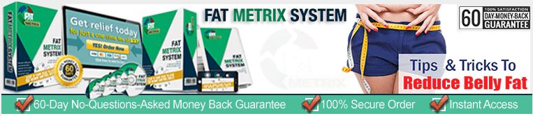 Fat Metrix System