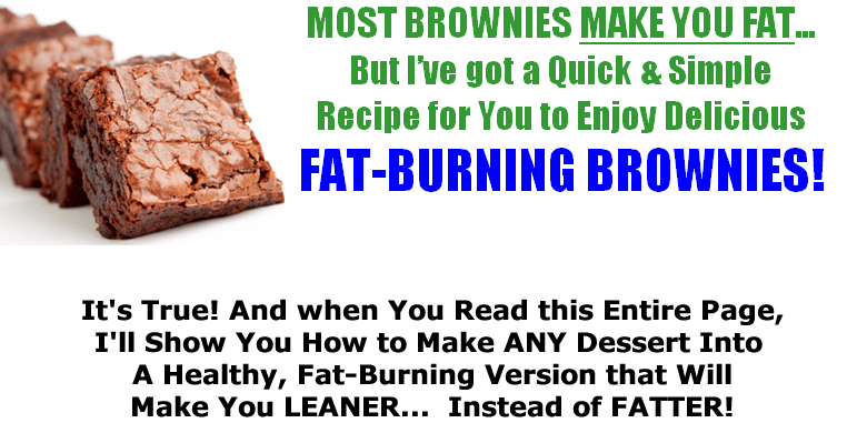 The Recipe for Fat Burning Brownies